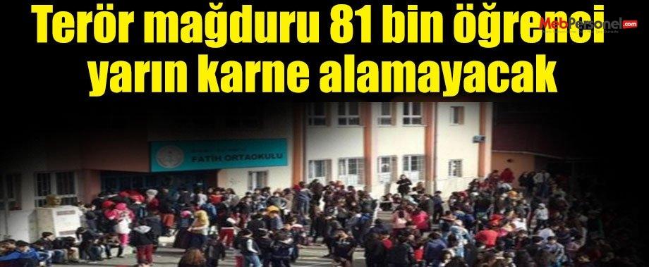 Terör mağduru 81 bin öğrenci yarın karne alamayacak