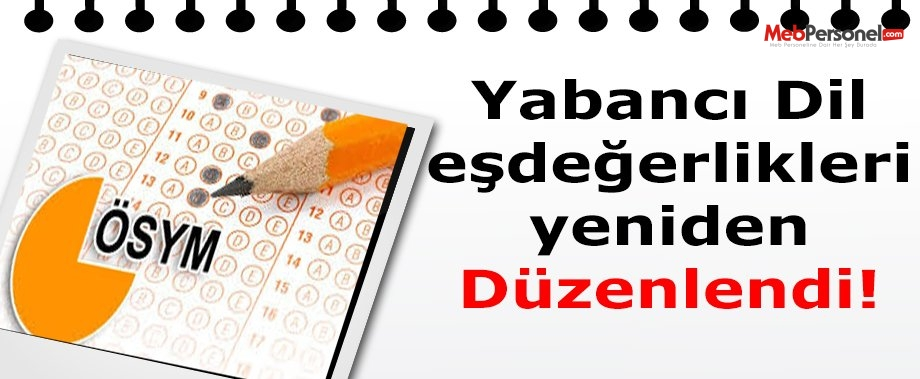 Yabancı dil sınavları eşdeğerlikleri yeniden düzenlendi
