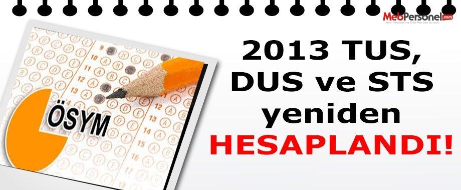 2013 TUS, DUS ve STS yeniden hesaplandı