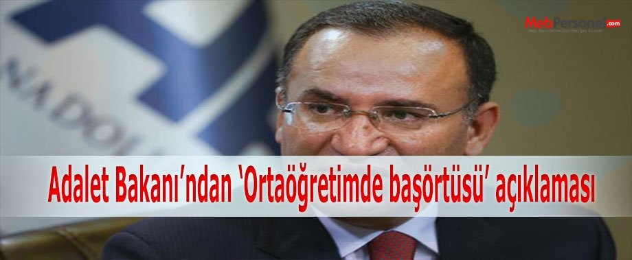 Adalet Bakanı'ndan 'Ortaöğretimde başörtüsü' açıklaması