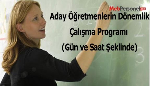 Aday Öğretmenlerin Dönemlik Çalışma Programı (Gün ve Saat Şeklinde)