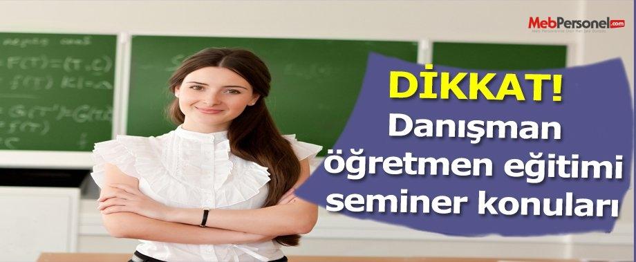 Danışman öğretmen eğitimi seminer konuları