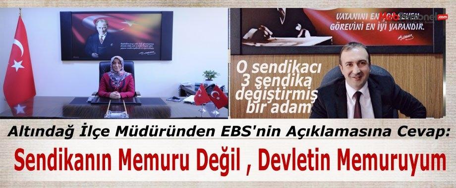 İlçe Müdüründen EBS'ye Cevap: Sendikanın Memuru Değil , Devletin Memuruyum