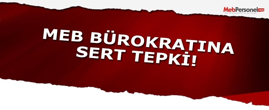 MEB Bürokratına Sert Tepki