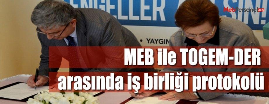 MEB ile TOGEM-DER arasında iş birliği protokolü