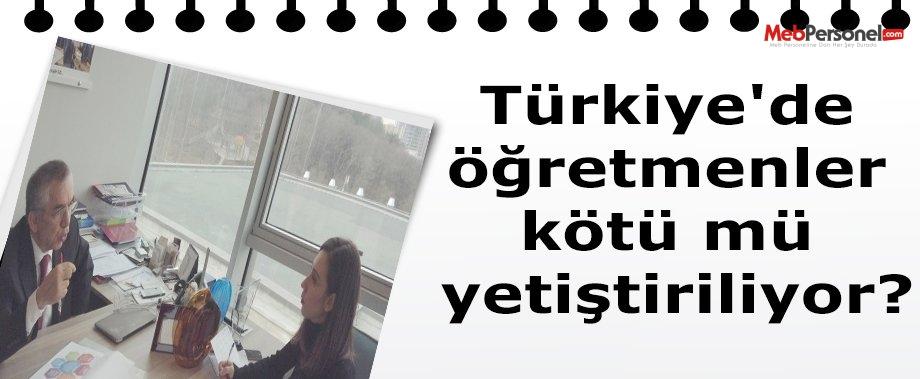 Türkiye'de öğretmenler kötü mü yetiştiriliyor?