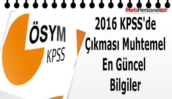 2016 KPSS'de Çıkması Muhtemel En Güncel Bilgiler