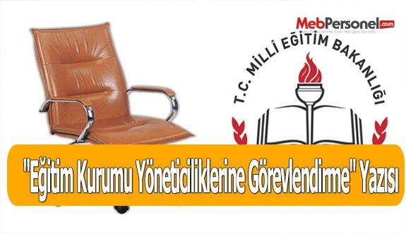 ''Eğitim Kurumu Yöneticiliklerine Görevlendirme'' Yazısı