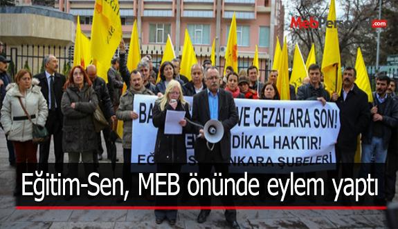 Eğitim-Sen, MEB önünde eylem yaptı