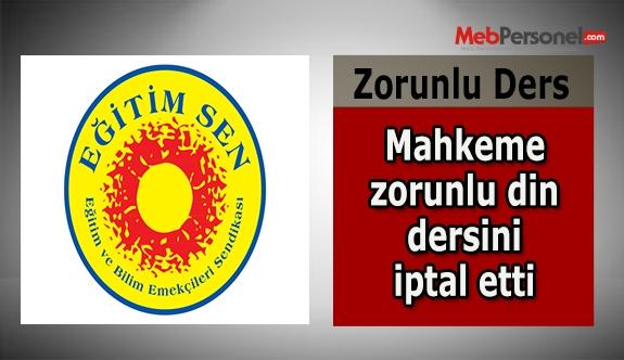 MAHKEME ZORUNLU DİN DERSİNİ İPTAL ETTİ!
