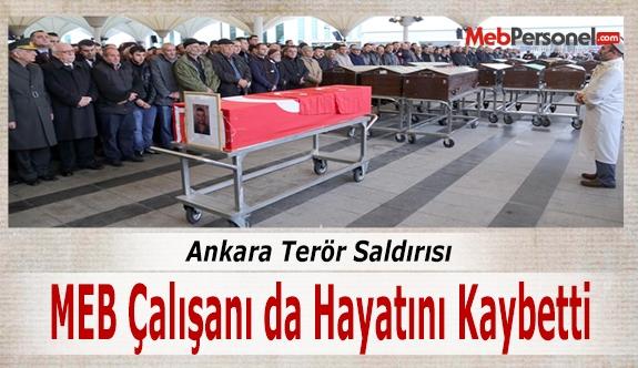 MEB Çalışanı da Ankara Saldırısında Hayatını Kaybetti