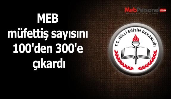 MEB müfettiş sayısını 100'den 300'e çıkardı