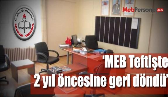 MEB, teftişte 2 yıl öncesine geri döndü