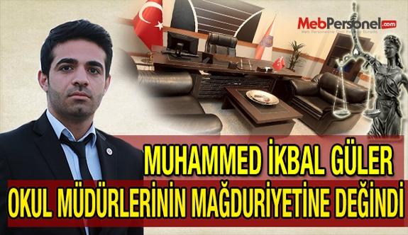 Muhammed İkbal Güler; Okul Müdürlerinin Mağduriyetine Değindi