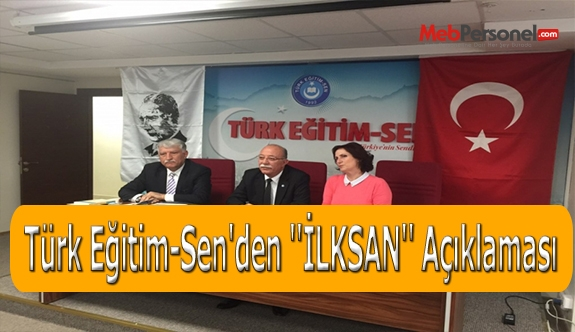 Türk Eğitim-Sen'den ''İLKSAN'' Açıklaması