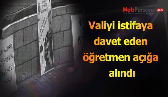 Valiyi istifaya davet eden öğretmen açığa alındı