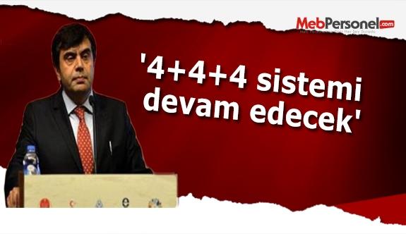'4+4+4 sistemi devam edecek'