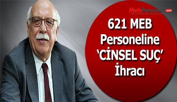 621 MEB personeline 'cinsel suç' ihracı