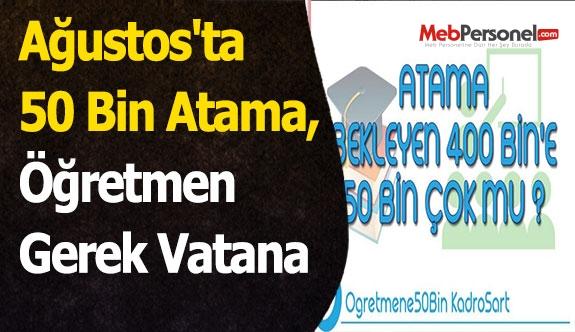 Ağustos'ta 50 Bin Atama, Öğretmen Gerek Vatana
