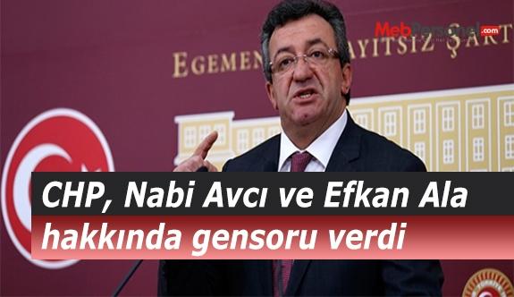 CHP, Nabi Avcı ve Efkan Ala hakkında gensoru verdi