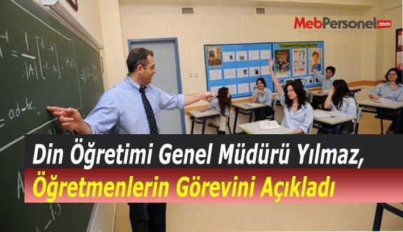 Din Öğretimi Genel Müdürü Yılmaz, Öğretmenlerin Görevini Açıkladı