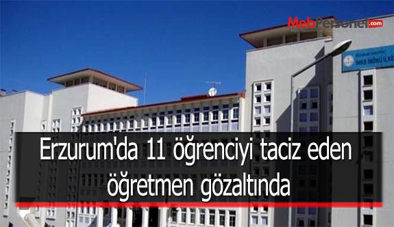 Erzurum'da 11 öğrenciyi taciz eden öğretmen gözaltında