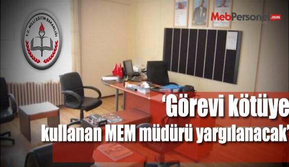 Görevini Kötüye Kullanan Zonguldak İl MEM Müdürü Yargılanacak