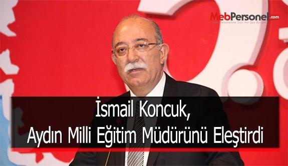 İsmail Koncuk, Aydın Milli Eğitim Müdürünü Eleştirdi