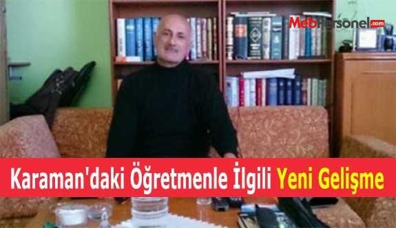 Karaman'daki Öğretmenle İlgili Yeni Gelişme