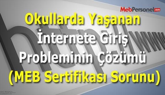 Okullarda Yaşanan İnternete Giriş Probleminin Çözümü (MEB Sertifikası Sorunu)