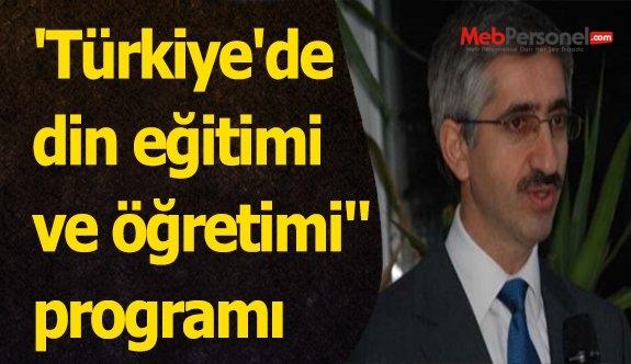 'Türkiye'de din eğitimi ve öğretimi'' programı