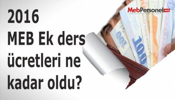 2016 MEB Ek ders ücretleri ne kadar oldu?