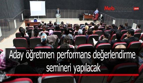 Aday öğretmen performans değerlendirme semineri yapılacak