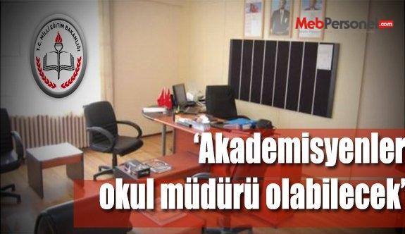 Akademisyenler, okullara müdür olarak atanacak