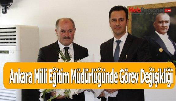Ankara Milli Eğitim Müdürlüğünde Görev Değişikliği