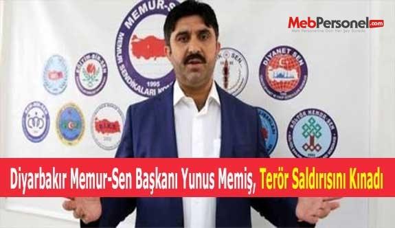 Diyarbakır Memur-Sen Başkanı Yunus Memiş, Terör Saldırısını Kınadı