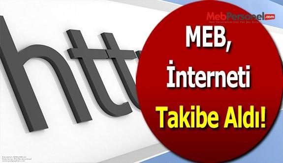 MEB, İnterneti Takibe Aldı!