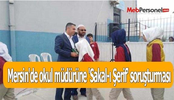 Mersin'de okul müdürüne 'Sakal-ı Şerif' soruşturması