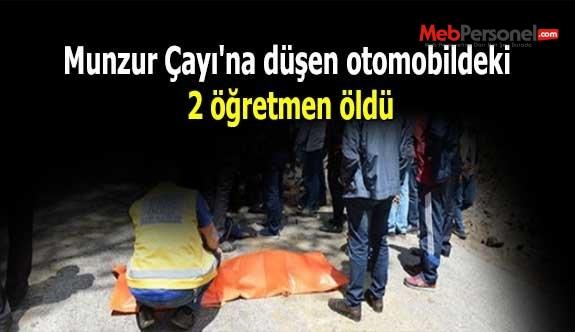 Munzur Çayı'na düşen otomobildeki 2 öğretmen öldü