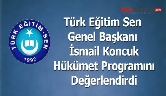 Türk Eğitim Sen Genel Başkanı İsmail Koncuk Hükümet Programını Değerlendirdi