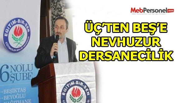 ÜÇ'TEN BEŞ'E NEVZUHUR DERSANECİLİK