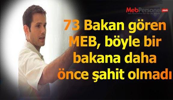 73 Bakan Gören MEB, Böyle Bakan Görmedi!