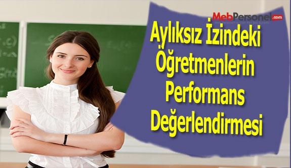 Aylıksız İzindeki Öğretmenlerin Performans Değerlendirmesi