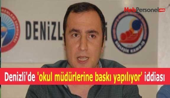 Denizli'de 'okul müdürlerine baskı yapılıyor' iddiası