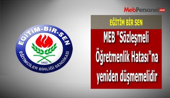 """Eğitim Bir Sen: MEB """"Sözleşmeli Öğretmenlik Hatası""""na yeniden düşmemelidir"""