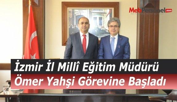 İzmir İl Millî Eğitim Müdürü Ömer Yahşi Görevine Başladı