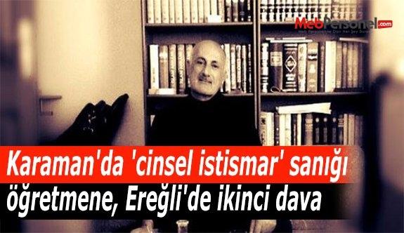 Karaman'da 'cinsel istismar' sanığı öğretmene, Ereğli'de ikinci dava
