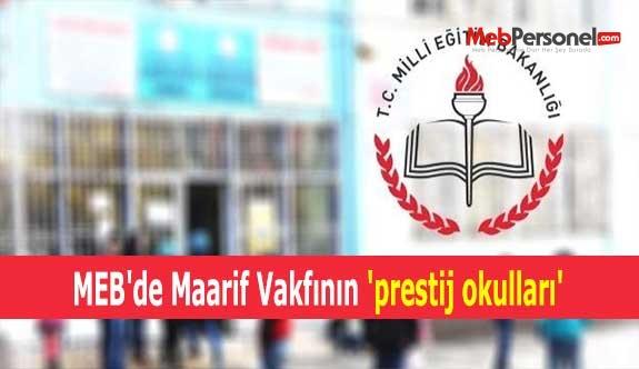 MEB'de Maarif Vakfının 'prestij okulları'