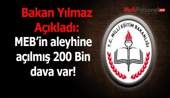 Milli Eğitim Bakanı: MEB alayhine açılmış 200 bin dava var