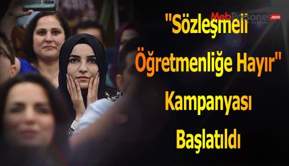 """""""Sözleşmeli Öğretmenliğe Hayır"""" Kampanyası Başlatıldı"""